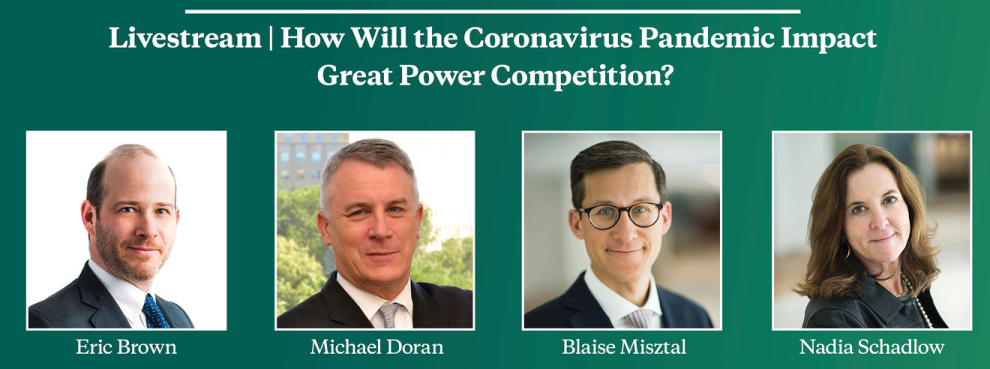 Video Livestream | How Will the Coronavirus Pandemic Impact Great Power Competition?