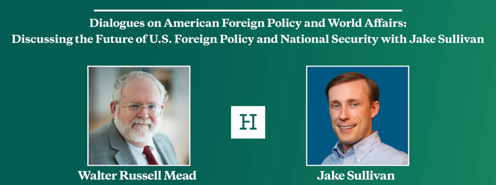 Video Event | Dialogues on American Foreign Policy and World Affairs: Discussing the Future of U.S. Foreign Policy and National Security with Jake Sullivan