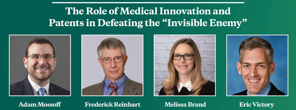 "Video Event | The Role of Medical Innovation and Patents in Defeating the ""Invisible Enemy"""
