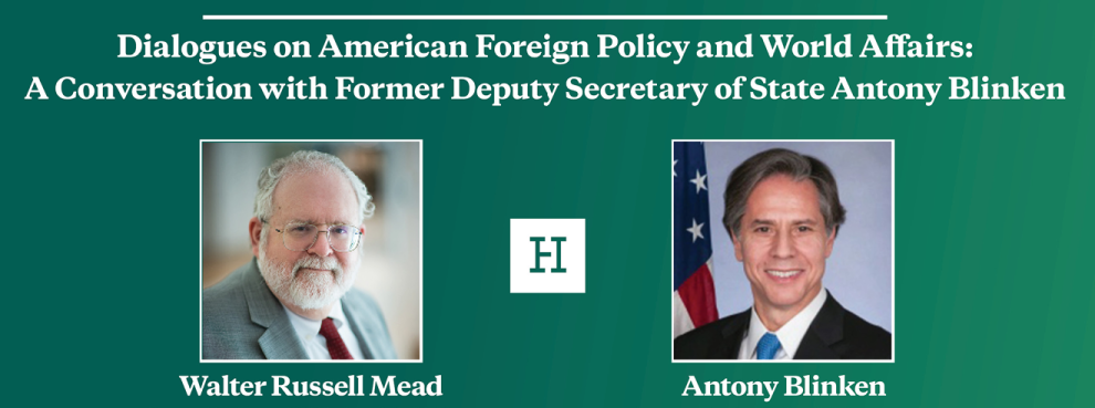 Video Event | Dialogues on American Foreign Policy and World Affairs: A Conversation with Former Deputy Secretary of State Antony Blinken
