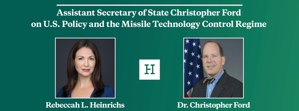 Video Event | Assistant Secretary of State Christopher Ford on U.S. Policy and the Missile Technology Control Regime