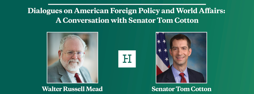 Video Event | Dialogues on American Foreign Policy and World Affairs: A Conversation with Senator Tom Cotton
