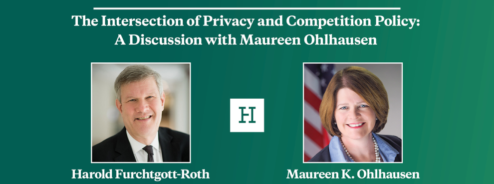 The Intersection of Privacy and Competition Policy: A Discussion with Maureen Ohlhausen