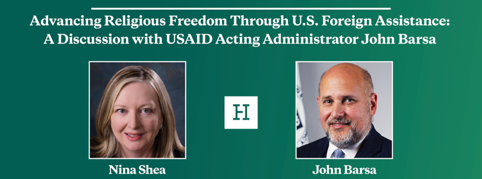 Advancing Religious Freedom Through U.S. Foreign Assistance: A Discussion with USAID Acting Administrator John Barsa