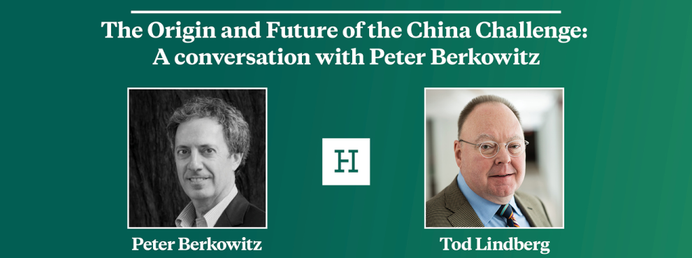 Livestream | The Origin and Future of the China Challenge: A Conversation with Peter Berkowitz