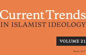 Current Trends in Islamist Ideology, Volume 21