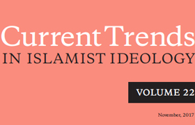 Current Trends in Islamist Ideology, Volume 22