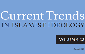 Current Trends in Islamist Ideology, Volume 23