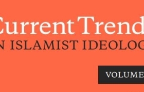 Current Trends in Islamist Ideology, Volume 27